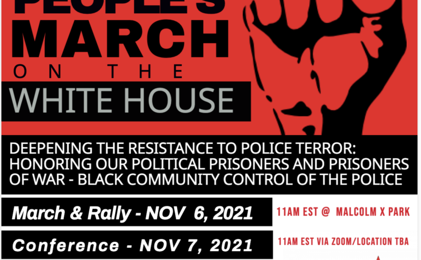 BLACK PEOPLE'S MARCH ON THE WHITE HOUSE – Deepening the resistance to police terror:  Honoring our political prisoners and prisoners of war – Black Community Control of the Police!